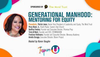 Inspire U: Generational Manhood: Mentoring for Equity [Sponsored by Mind Trust]